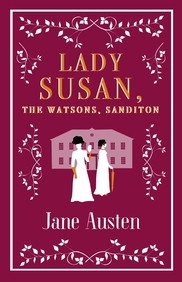 Lady Susan : The Watsons Sanditon