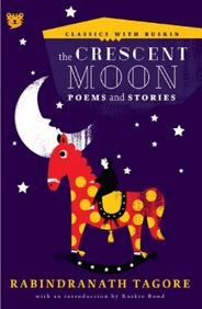 Crescent Moon Poems & Stories : Classics With Ruskin
