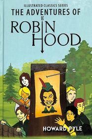 Adventures Of Robin Hood : Illustrated Classics Series