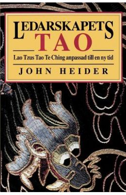 Ledarskapets Tao: Lao Tzus Tao Te Ching Anpassad Till En NY Tid = The Tao of Leadership