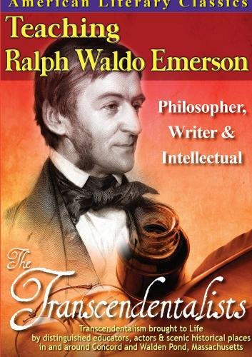 American Literary Classics- The Transcendentalists: Teaching Ralph Waldo Emerson Philosopher, Writer & Intellectual: Language Ar
