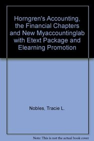 Horngren's Accounting, The Financial Chapters and NEW MyAccountingLab with eText Package and eLearning Promotion