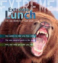 Extreme :  Lunch Life & Death In A Food Chain