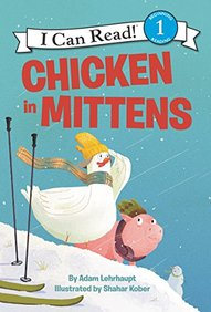 Chicken in Mittens (I Can Read Level 1)