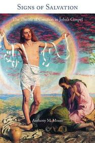 Signs of Salvation: The Theme of Creation in John's Gospel
