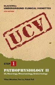 Pathophysiology Ii: Gi, Neurology, Rheumatology, Endocrinology (Blackwell Underground Clinical Vignettes Series #1)