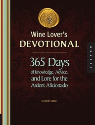 Wine Lovers Devotional : 365 Days Of Knowledge Advice & Lore For The Ardent Aficionado