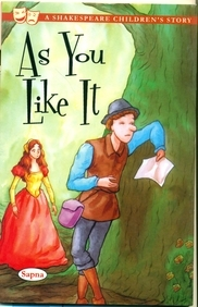As You Like It : A Shakespeare Childrens Story