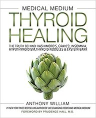 Medical Medium Thyroid Healing : The Truth Behind Hashimotos Graves Insomnia Hypothyroidism Thyroid