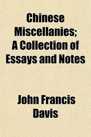 Chinese Miscellanies; A Collection of Essays and Notes