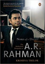 Notes Of A Dream : The Authorized Biography Of A R Rahman