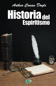 Historia del Espiritismo (Spanish Edition)