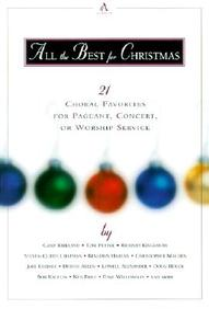 All The Best For Christmas: 21 Choral Favorites For Pageant, Concert, Or Worship Service