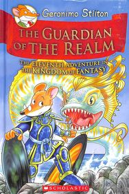 Geronimo Stilton : The Guardian Of The Realm The Eleventht Adventure In The Kngdom Of Fantasy