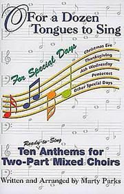 O For A Dozen Tongues To Sing -- For Special Days: Ten Ready-To-Sing Anthems For Two-Part Mixed Choirs