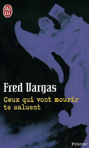 Ceux Qui Vont Mourir Te Saluent (Nouveau Policier) (French Edition)