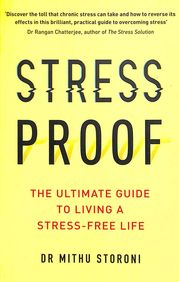 Stress Proof : The Ultimate Guide To Living A Stress Free Life