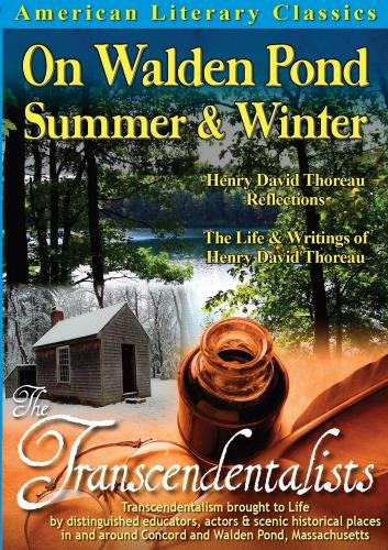 American Literary Classics- The Transcendentalists: On Walden Pond, Summer & Winter: Henry David Thoreau Reflections- The Life &
