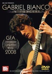 Gabriel Bianco In Concert- Gfa Winner 2008