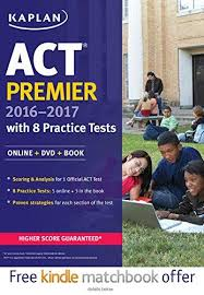 Kaplan Act Premier 2016-2017 With 8 Practice Tests W/Cd