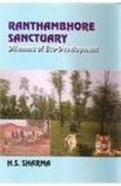 Ranthambhore Sanctuary Dilemma Of Eco Development