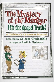 The Mystery Of The Manger: It's The Gospel Truth!