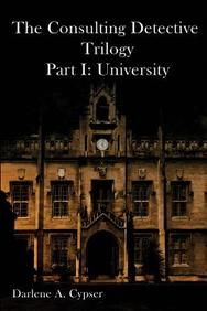 The Consulting Detective Trilogy Part I: University