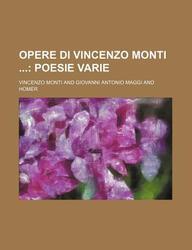 Opere Di Vincenzo Monti (2); Poesie Varie