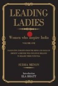 Leading Ladies : Women Who Inspire India : Volume 1