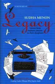 Legacy : Letters From Eminenr Parents To Their Daughters