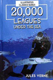 20000 Leagues Under The Sea : Illustrated Classics Series