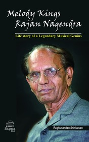 Melody Kings : Rajan Nagendra - Life Story Of A Legendray Musical Genius - Ebook