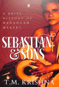 Sebastian & Sons : A Brief History Of The Mridangam Makers