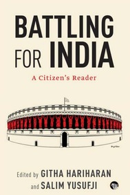 Battling For India : A Citizens Reader