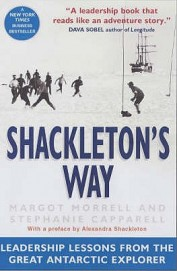 Shackletons Way - Leadership Lessons From The Great Antarctic Explorer