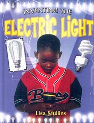 Inventing The Electric Light (Breakthrough Inventions)