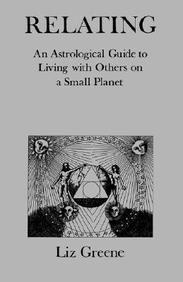Relating (An Astrological Guide To Living With Others On A Small Planet)