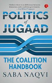 Politics Of Jugaad : The Coalition Handbook