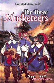 Three Musketeers :  Illustrated Classics Series