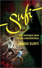 Sufi : The Invisible Man Of The Underworld