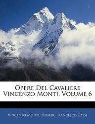 Opere del Cavaliere Vincenzo Monti, Volume 6