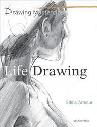 Life Drawing : Drawing Masterclass