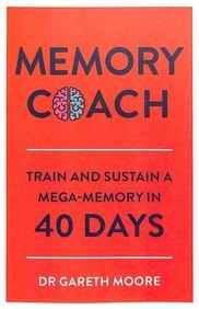 Memory Coach : Train & Sustain A Mega Memory In 40 Days