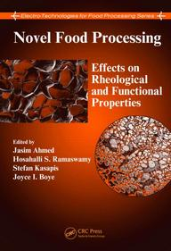 Novel Food Processing: Effects On Rheological And Functional Properties (Electro-Technologies For Food Processing Series)