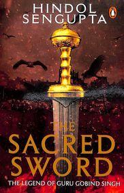 Sacred Sword : The Legend Of Guru Gobind Singh