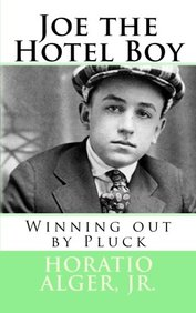 Joe the Hotel Boy: Winning out by Pluck