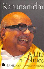 Karunanidhi : A Life In Politics