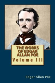 The Works of Edgar Allan Poe: Volume III