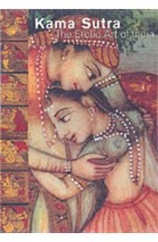 Kama Sutra The Erotic Art Of India