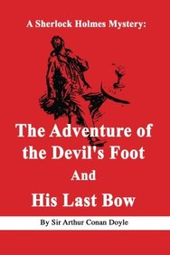 The Adventure of the Devil's Foot And His Last Bow